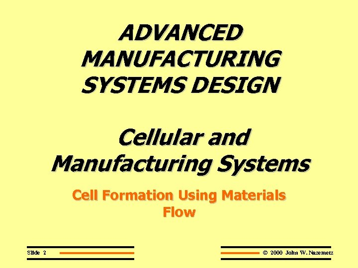 Advanced Manufacturing Systems Design 2000 John W