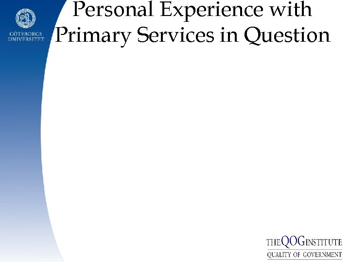 Personal Experience with Primary Services in Question