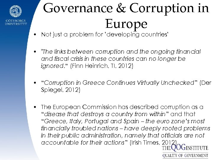 Governance & Corruption in Europe • Not just a problem for 'developing countries' •