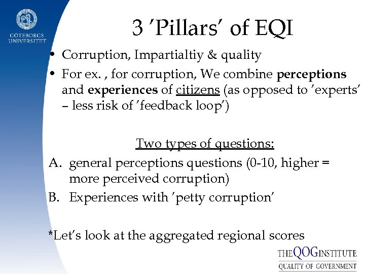 3 'Pillars' of EQI • Corruption, Impartialtiy & quality • For ex. , for