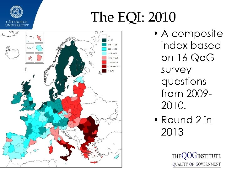 The EQI: 2010 • A composite index based on 16 Qo. G survey questions