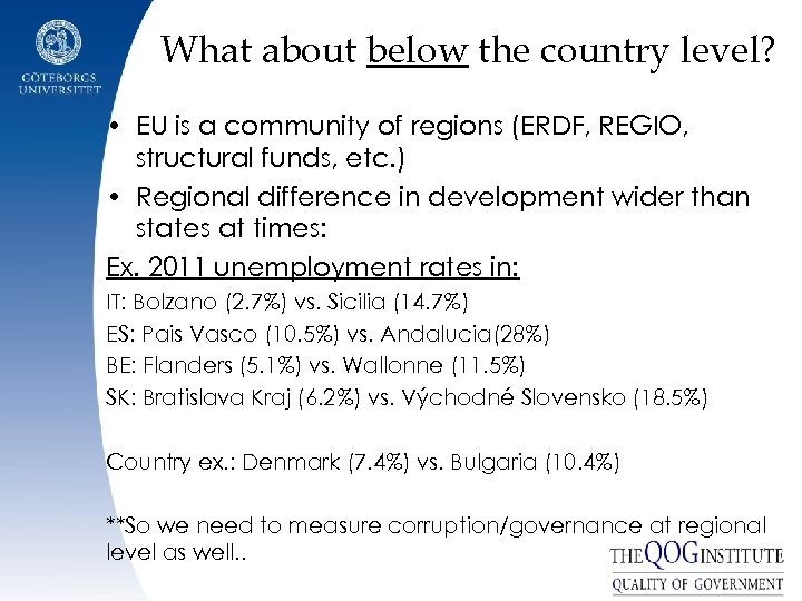 What about below the country level? • EU is a community of regions (ERDF,