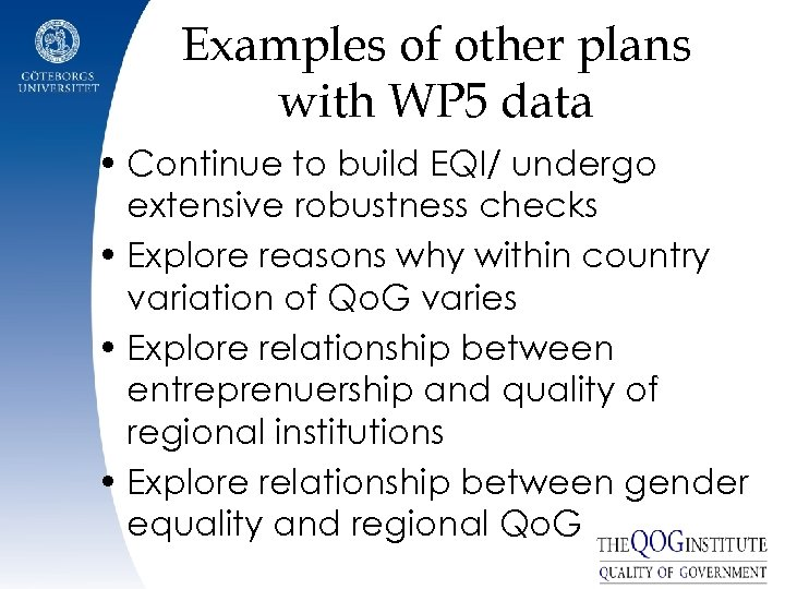 Examples of other plans with WP 5 data • Continue to build EQI/ undergo