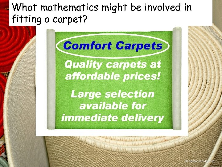 What mathematics might be involved in fitting a carpet? © bigstockphoto. com