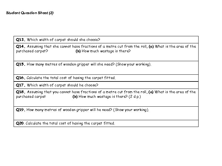 Student Question Sheet (2) Q 13. Which width of carpet should she choose? Q
