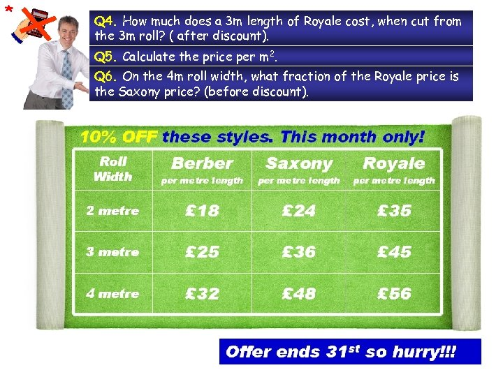 * Q 4. How much does a 3 m length of Royale cost, when