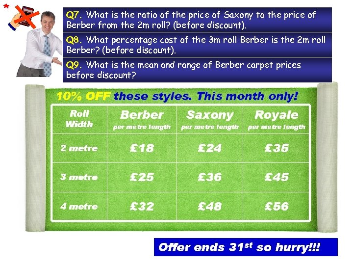 * Q 7. What is the ratio of the price of Saxony to the