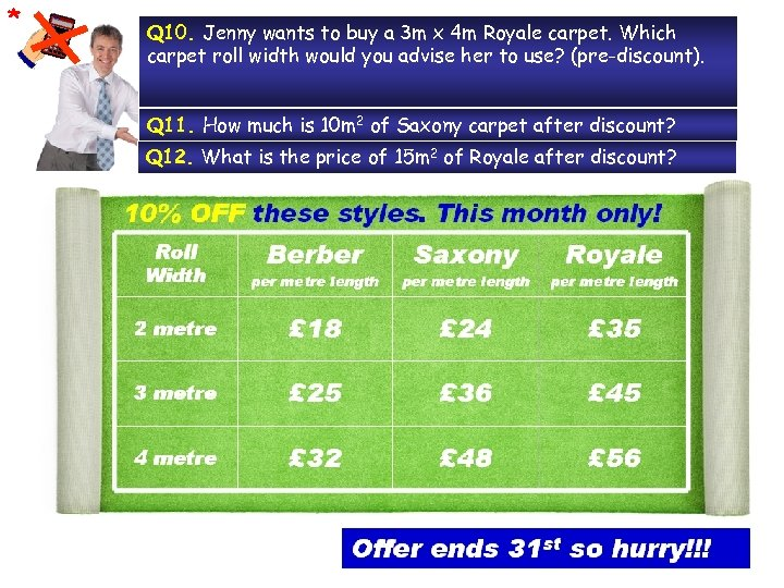 * Q 10. Jenny wants to buy a 3 m x 4 m Royale