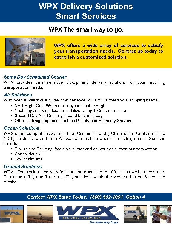 WPX Delivery Solutions Smart Services WPX The smart way to go. WPX offers a