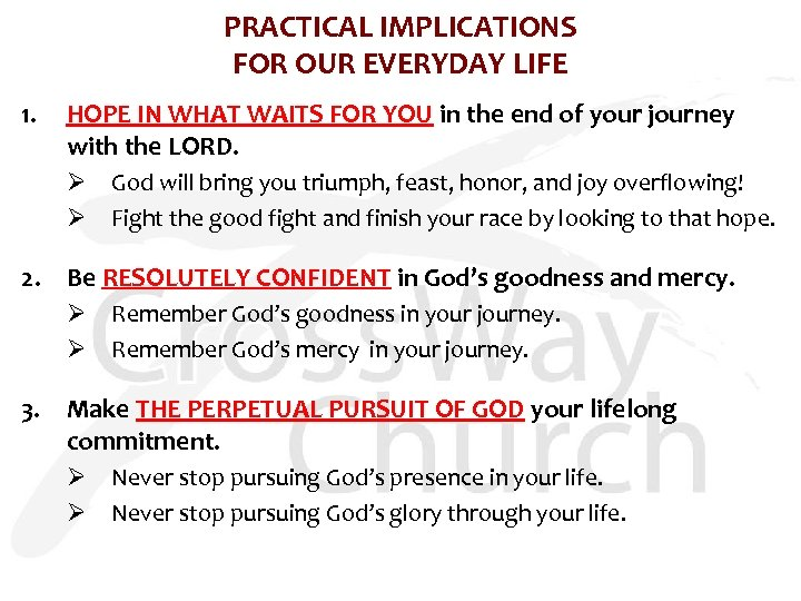PRACTICAL IMPLICATIONS FOR OUR EVERYDAY LIFE 1. HOPE IN WHAT WAITS FOR YOU in