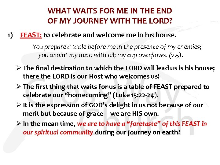 WHAT WAITS FOR ME IN THE END OF MY JOURNEY WITH THE LORD? 1)