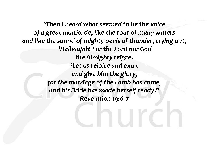 6 Then I heard what seemed to be the voice of a great multitude,