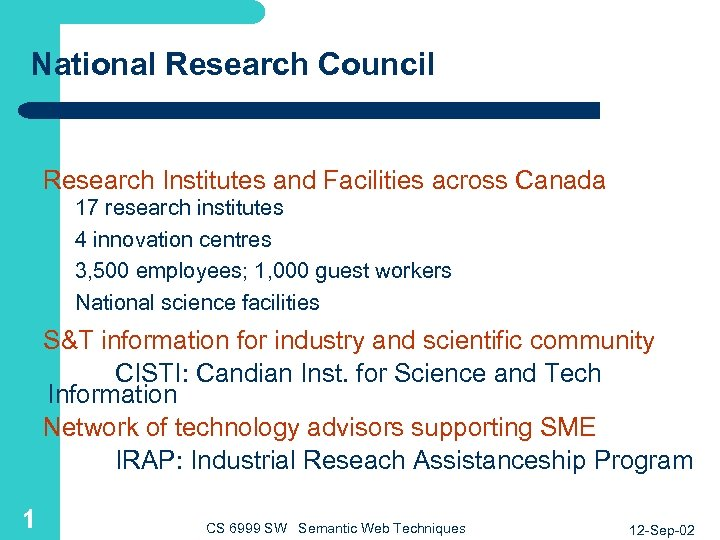 National Research Council Research Institutes and Facilities across Canada 17 research institutes 4 innovation