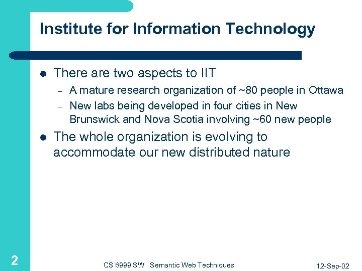 Institute for Information Technology l There are two aspects to IIT – – l