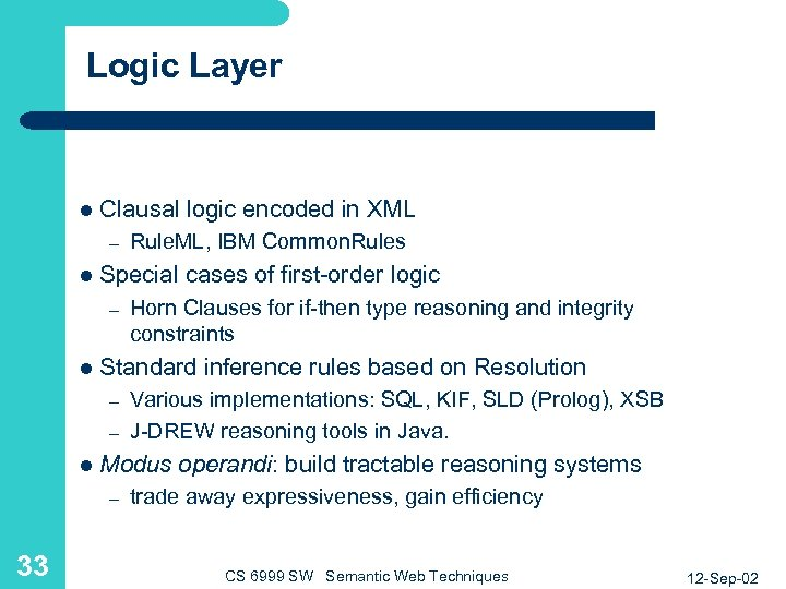 Logic Layer l Clausal logic encoded in XML – l Special cases of first-order