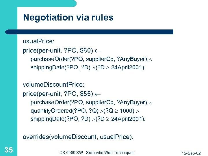Negotiation via rules usual. Price: price(per-unit, ? PO, $60) purchase. Order(? PO, supplier. Co,