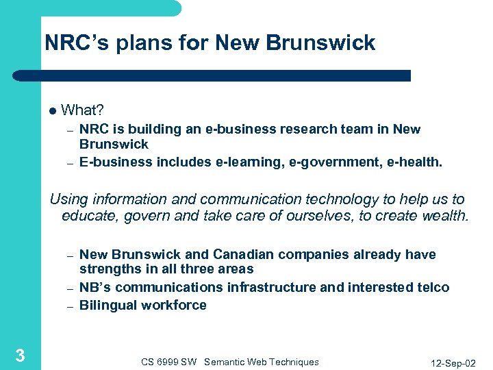NRC's plans for New Brunswick l What? – – NRC is building an e-business
