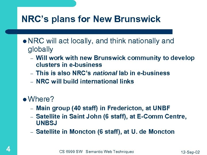 NRC's plans for New Brunswick l NRC will act locally, and think nationally and