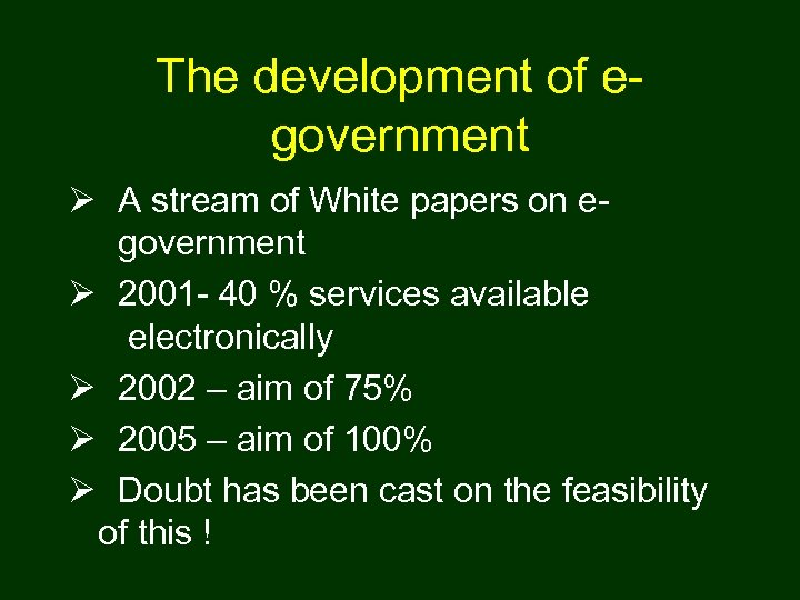 The development of egovernment Ø A stream of White papers on egovernment Ø 2001