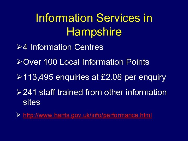 Information Services in Hampshire Ø 4 Information Centres Ø Over 100 Local Information Points