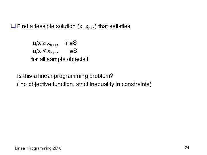 q Find a feasible solution (x, xn+1) that satisfies ai'x xn+1, i S ai'x