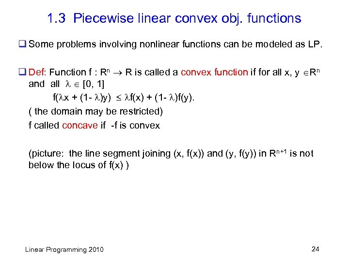 1. 3 Piecewise linear convex obj. functions q Some problems involving nonlinear functions can