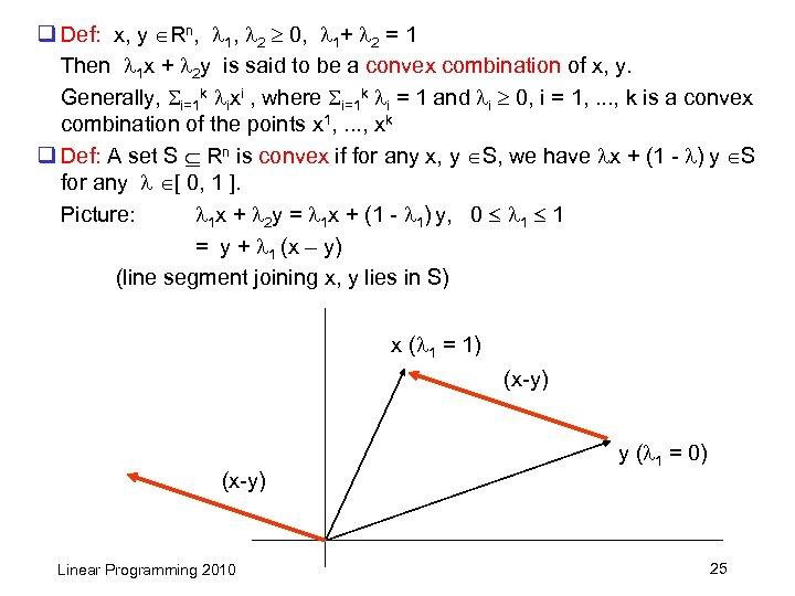 q Def: x, y Rn, 1, 2 0, 1+ 2 = 1 Then 1