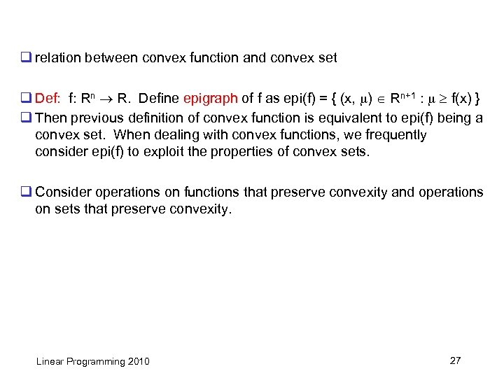 q relation between convex function and convex set q Def: f: Rn R. Define