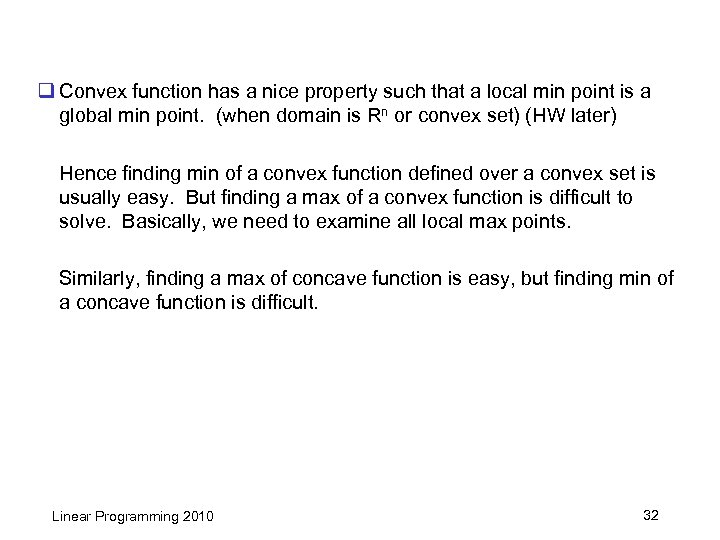 q Convex function has a nice property such that a local min point is