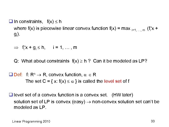 q In constraints, f(x) h where f(x) is piecewise linear convex function f(x) =