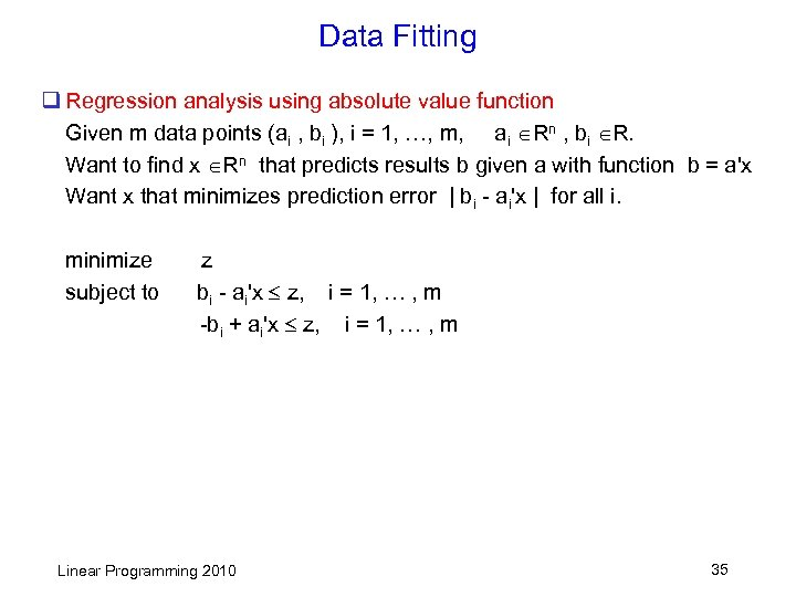 Data Fitting q Regression analysis using absolute value function Given m data points (ai