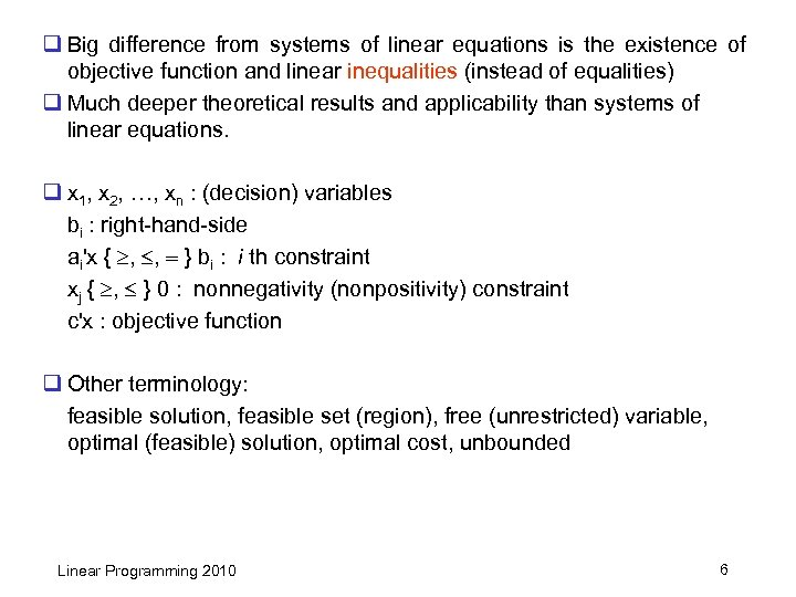 q Big difference from systems of linear equations is the existence of objective function