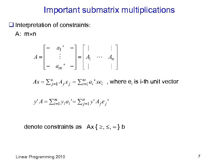 Important submatrix multiplications q Interpretation of constraints: A: m n , where ei is