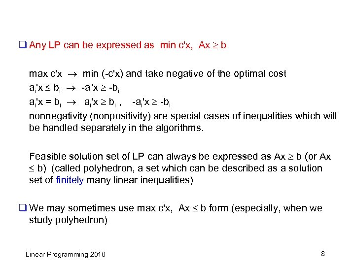 q Any LP can be expressed as min c'x, Ax b max c'x min