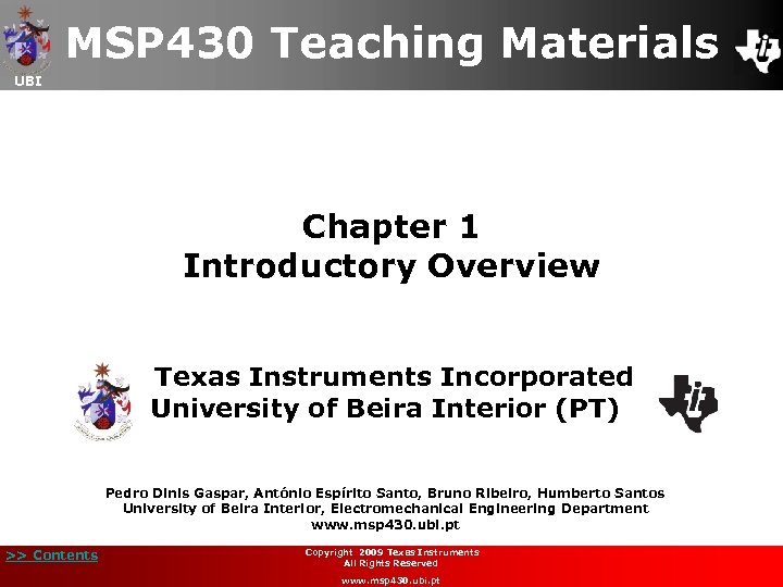 MSP 430 Teaching Materials UBI Chapter 1 Introductory Overview Texas Instruments Incorporated University of