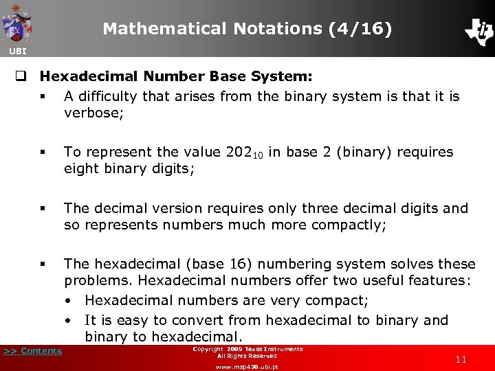 Mathematical Notations (4/16) UBI q Hexadecimal Number Base System: § A difficulty that arises