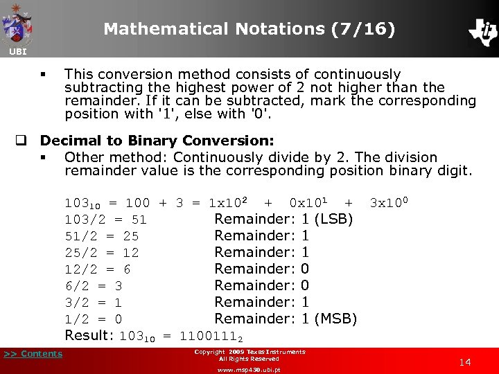 Mathematical Notations (7/16) UBI § This conversion method consists of continuously subtracting the highest