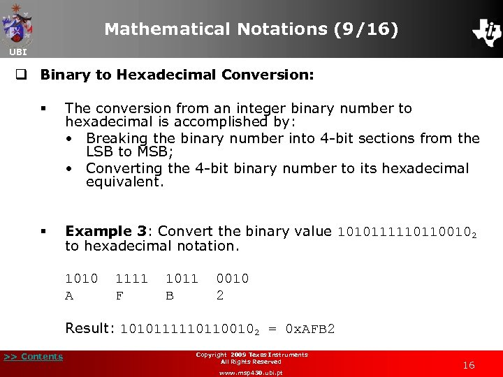 Mathematical Notations (9/16) UBI q Binary to Hexadecimal Conversion: § The conversion from an
