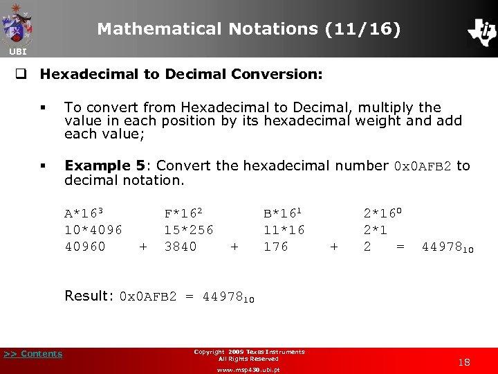 Mathematical Notations (11/16) UBI q Hexadecimal to Decimal Conversion: § To convert from Hexadecimal