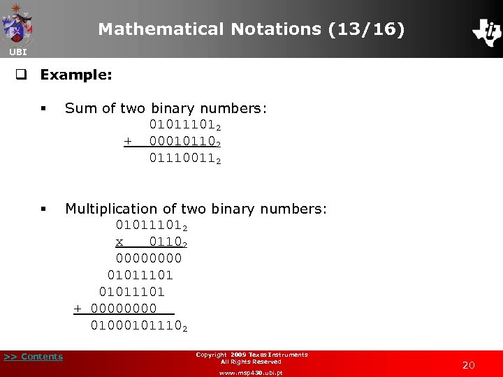 Mathematical Notations (13/16) UBI q Example: Sum of two binary numbers: 010111012 + 000101102