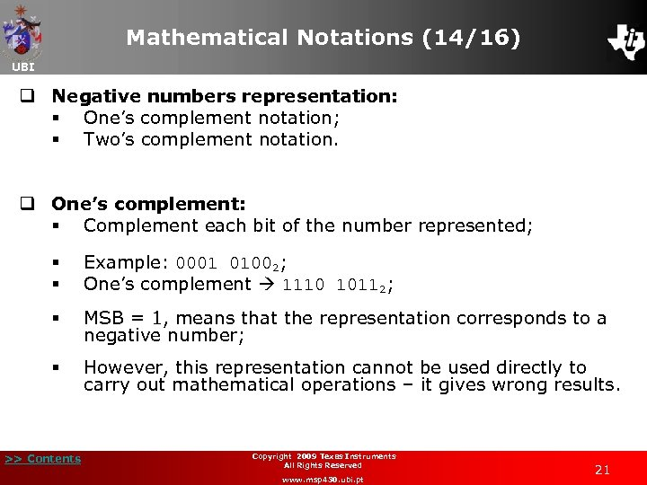 Mathematical Notations (14/16) UBI q Negative numbers representation: § One's complement notation; § Two's
