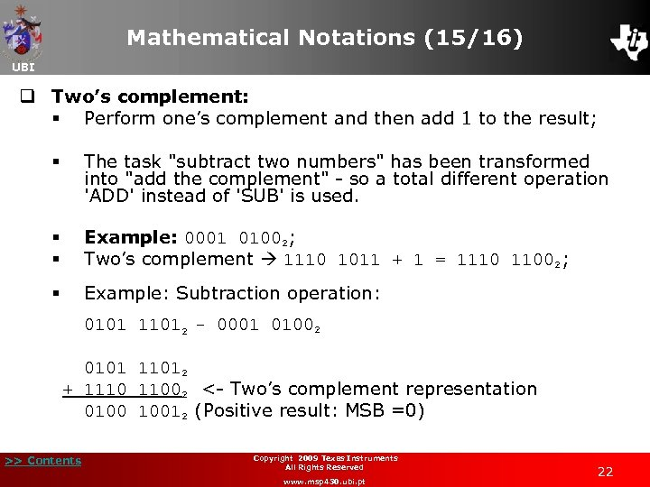 Mathematical Notations (15/16) UBI q Two's complement: § Perform one's complement and then add