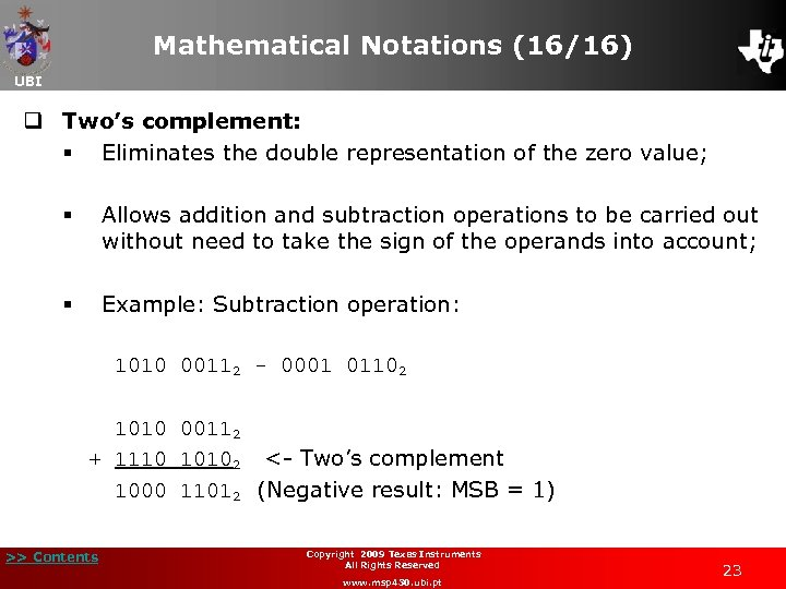 Mathematical Notations (16/16) UBI q Two's complement: § Eliminates the double representation of the