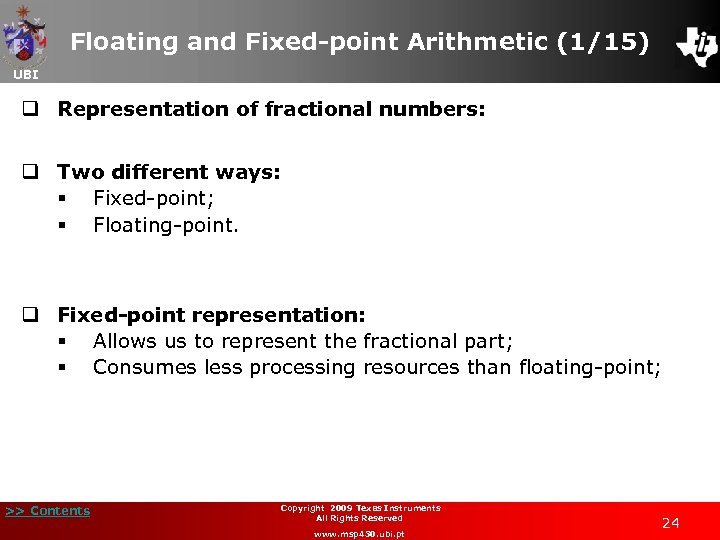 Floating and Fixed-point Arithmetic (1/15) UBI q Representation of fractional numbers: q Two different