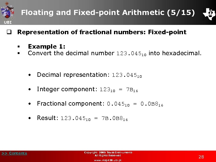 Floating and Fixed-point Arithmetic (5/15) UBI q Representation of fractional numbers: Fixed-point § §