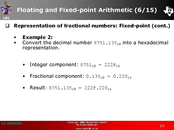 Floating and Fixed-point Arithmetic (6/15) UBI q Representation of fractional numbers: Fixed-point (cont. )