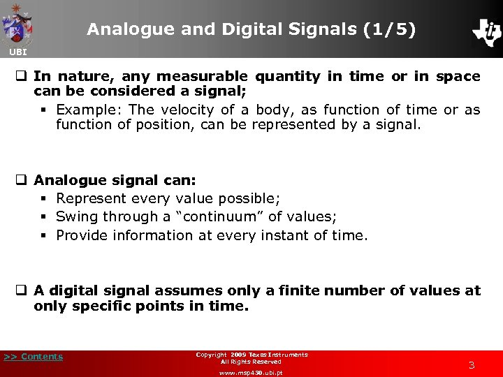 Analogue and Digital Signals (1/5) UBI q In nature, any measurable quantity in time