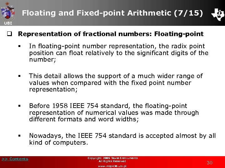Floating and Fixed-point Arithmetic (7/15) UBI q Representation of fractional numbers: Floating-point § In