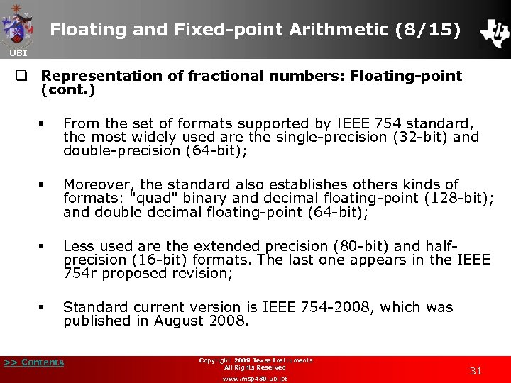 Floating and Fixed-point Arithmetic (8/15) UBI q Representation of fractional numbers: Floating-point (cont. )