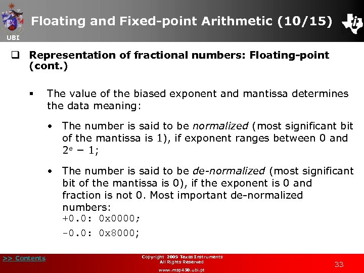 Floating and Fixed-point Arithmetic (10/15) UBI q Representation of fractional numbers: Floating-point (cont. )